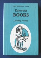 Enjoying Books - Geoffrey Trease (1959) - a young person's guide to literary appreciation